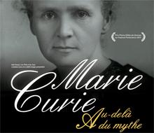 Marie Curie, au-delà du mythe